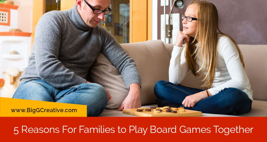 5 Reasons For Families to Play Board Games Together