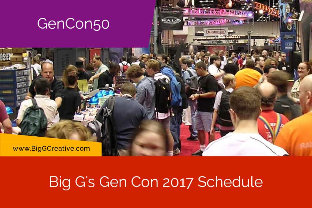 Big G's Gen Con 2017 Schedule