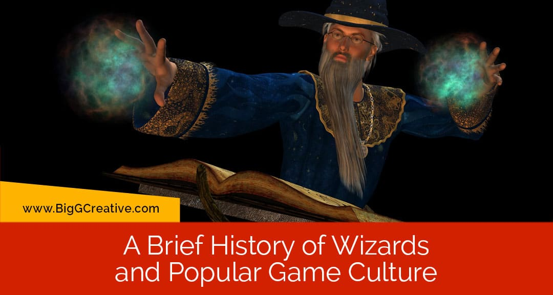 A Brief History of Wizards and Popular Game Culture