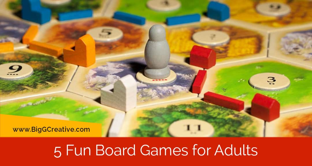 not just for kids 5 fun board games for adults big g creative
